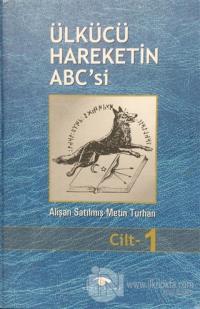 Ülkücü Hareketin ABC'si Cilt: 1 (Ciltli) Alişan Satılmış