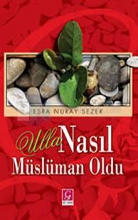Ulla Nasıl Müslüman Oldu %15 indirimli Esra Nuray Sezer