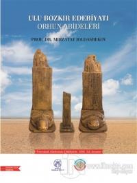 Ulu Bozkır Edebiyatı Orhun Abideleri