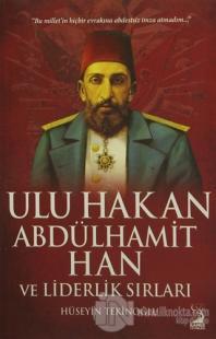 Ulu Hakan Abdülhamit Han ve Liderlik Sırları %20 indirimli Hüseyin Tek
