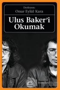 Ulus Baker'i Okumak