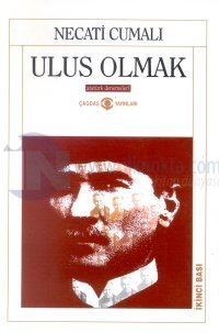 Ulus Olmak Atatürk Denemeleri Bütün Eserleri: 6 Necati Cumalı