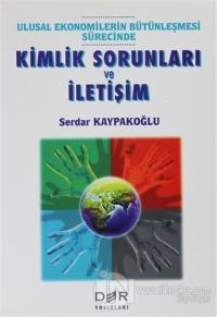 Ulusal Ekonomilerin Bütünleşmesi Sürecinde Kimlik Sorunları ve İletişim