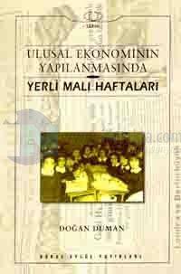 Ulusal Ekonominin Yapılanmasında Yerli Malı Haftaları