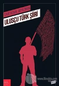 Ulusçu Türk Şiiri Sabit Kemal Bayıldıran