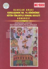 Uluslar Arası Kuruluşunun 700. Yıl Dönümünde Bütün Yönleriyle Osmanlı Devleti Kongresi