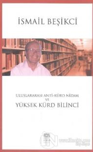 Uluslararası Anti-Kürd Nizam ve Yüksek Kürd Bilinci