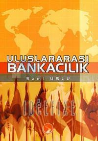 Uluslararası Bankacılık Sami Uslu