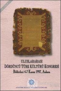 Uluslararası Dördüncü Türk Kültürü Kongresi Bildirileri 4. Cilt (Ciltli)