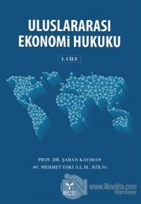 Uluslararası Ekonomi Hukuku Cilt : 1
