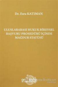 Uluslararası Hukuk Bireysel Başvuru Prosedürü İçinde Mağdur Statüsü