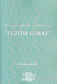 Uluslararası Hukukta ve Türkiye'de Eğitim Hakkı