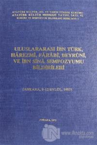 Uluslararası İbn Türk, Harezmi, Farabi, Beyruni ve İbn Sİna Sempozyumu Bildirileri (Ciltli)
