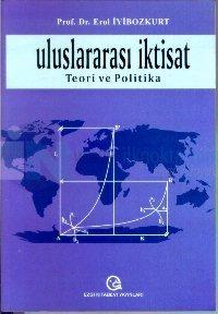 Uluslararası İktisat Teori ve Politika %15 indirimli Erol İyibozkurt