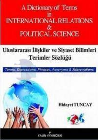 Uluslararası İlişkiler ve Siyaset Bilimleri Terimler Sözlüğü Hidayet T