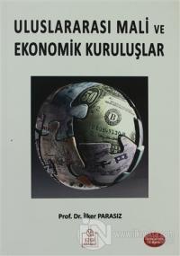 Uluslararası Mali ve Ekonomik Kuruluşlar