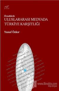 Uluslararası Medyada Türkiye Karşıtlığı