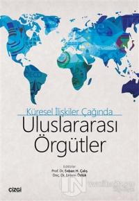 Uluslararası Örgütler - Küresel İlişkiler Çağında