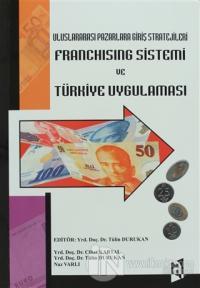 Uluslararası Pazarlara Giriş Stratejileri  Franchising Sistemi ve Türkiye Uygulaması