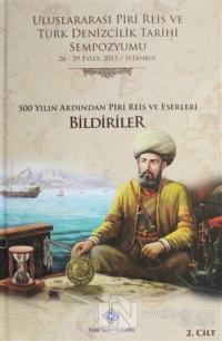 Uluslararası Piri Reis ve Türk Denizcilik Tarihi Sempozyumu Cilt: 2 Ko