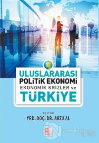 Uluslararası Politik Ekonomi - Ekonomik Krizler ve Türkiye