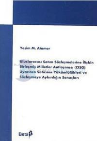 Uluslararası Satım Sözleşmelerine İlişkin Birleşmiş Milletler Antlaşması (CISG) Uyarınca Satıcının Y