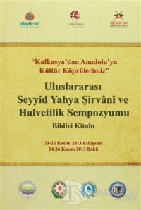 Uluslararası Seyyid Yahya Şirvani ve Halvetilik Sempozyumu Bildiri Kit