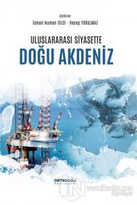 Uluslararası Siyasette Doğu Akdeniz İsmail Numan Telci