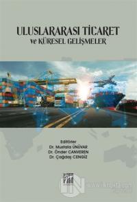 Uluslararası Ticaret ve Küresel Gelişmeler Çağdaş Cengiz