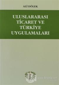 Uluslararası Ticaret ve Türkiye Uygulamaları