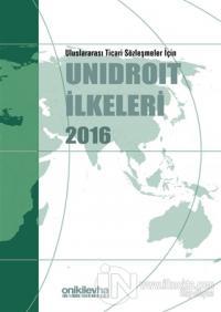 Uluslararası Ticari Sözleşmeler İçin Unidroit İlkeleri 2016 (Ciltli)