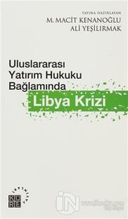 Uluslararası Yatırım Hukuku Bağlamında Libya Krizi