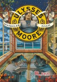 Ulysses Moore 4 - Maskeler Adası (Ciltli)