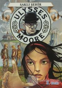 Ulysses Moore 7 - Saklı Şehir (Ciltli)