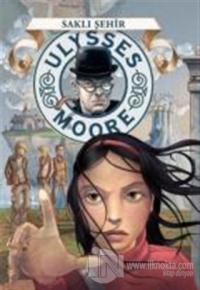 Ulysses Moore - Saklı Şehir