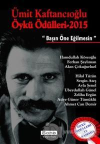 Ümit Kaftancıoğlu Öykü Ödülleri - 2015