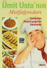 Ümit Usta'nın Mutfağından Çorbalar Zeytinyağlılar Salatalar