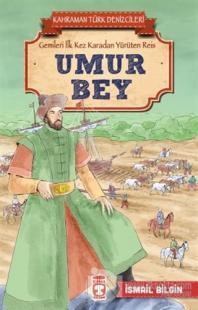 Umur Bey - Kahraman Türk Denizcileri İsmail Bilgin