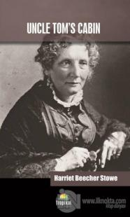 Uncle Tom's Cabin Harriet Beecher Stowe