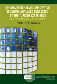 Unconventional and Innovative Economic Analyses Suggested By the Turkish Experience
