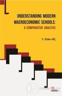 Understanding Modern Macroeconomic Schools - A Comparative Analysis