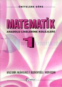 Ünitelere Göre Çözümlü Matematik Anadolu Liselerine Kolejlere Cilt: 1