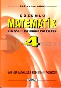 Ünitelere Göre Çözümlü Matematik Anadolu Liselerine Kolejlere Cilt: 4