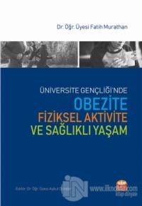 Üniversite Gençliği'nde Obezite Fiziksel Aktivite ve Sağlıklı Yaşam