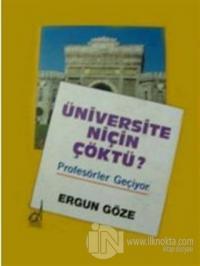 Üniversite Niçin Çöktü? Profesörler Geçiyor