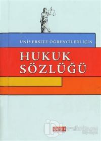 Üniversite Öğrencileri İçin Hukuk Sözlüğü (Ciltli)