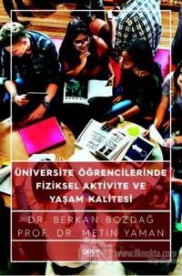 Üniversite Öğrencilerinde Fiziksel Aktivite ve Yaşam Kalitesi