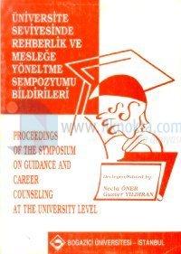 Üniversite Seviyesinde Rehberlik ve Mesleğe Yöneltme Sempozyumu Bildirileri