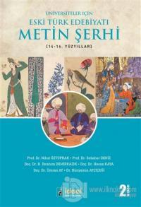 Üniversiteler İçin Eski Türk Edebiyatı Metin Şerhi 14-16. Yüzyıllar