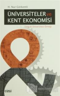 Üniversiteler ve Kent Ekonomisi %10 indirimli H. Nur Görkemli